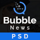 Bubble News - News & Magazine Website Builder PSD Template - ThemeForest Item for Sale