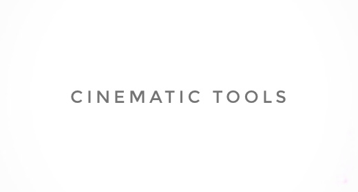 CINEMATIC TOOLS