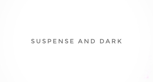 SUSPENSE AND DARK