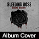 Bleeding Rose Album Cover Template - GraphicRiver Item for Sale