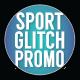 Sport Motivation // Glitch Promo - VideoHive Item for Sale