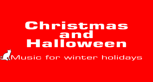 Christmas and Halloween