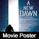 A New Dawn Movie Poster Template - GraphicRiver Item for Sale