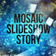 Mosaic Slideshow Story - VideoHive Item for Sale