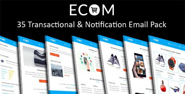 ECOM – 35 Transactional and Notification HTML Email Templates