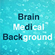 Brain Medical Background - VideoHive Item for Sale