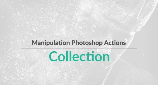 Manipulation Photoshop Actions