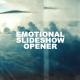 Emotional Slideshow I Opener