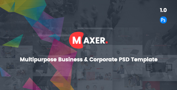 Maxer - Creative Multipurpose Business & Corporate PSD Template