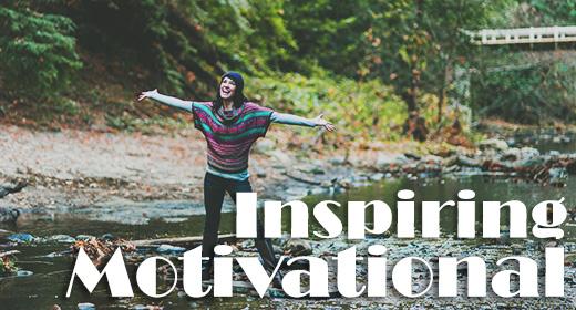 Inspiring & Motivational