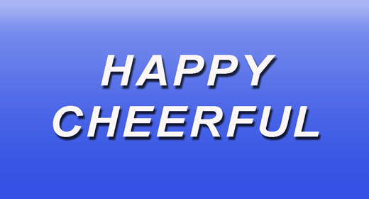 Happy | Cheerful