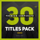 30+1 Premium Corporate Titles Pack - VideoHive Item for Sale