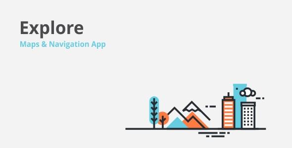 Explore - Maps & Navigation App 1.1 - CodeCanyon Item for Sale