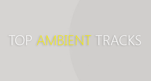 Top Ambient Tracks
