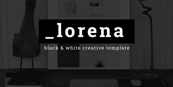 Lorena - Creative Black & White HTML Template