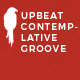 Upbeat Contemplative Groove