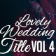 Lovely Wedding Titles Vol 4 - VideoHive Item for Sale
