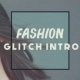 Fashion Glitch Intro - VideoHive Item for Sale