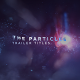The Particles Trailer Titles - VideoHive Item for Sale