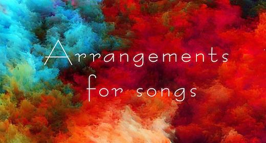 Arrangements for songs