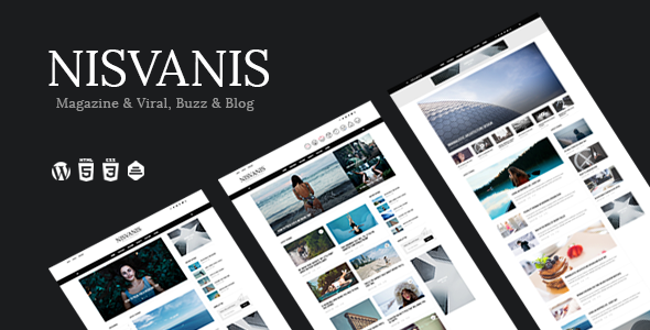 NISVANIS - 3 in 1 Magazine & Viral, Buzz & Blog Theme - News / Editorial Blog / Magazine