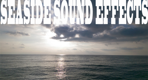 Seaside sound effects