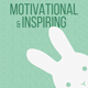 Motivational and Inspiring