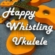 Happy Whistling Ukulele