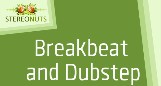 Breakbeat and Dubstep
