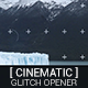 Cinematic Glitch Opener - VideoHive Item for Sale
