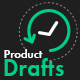 Product Drafts - CodeCanyon Item for Sale