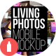 Download Living Photos Mobile Mockup from VideHive