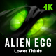 Alien Egg Lower Thirds 4K - VideoHive Item for Sale
