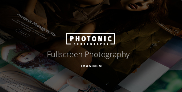 Photonic - Fullscreen Photography Theme - Photography Creative