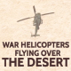War Helicopters - Desert - VideoHive Item for Sale