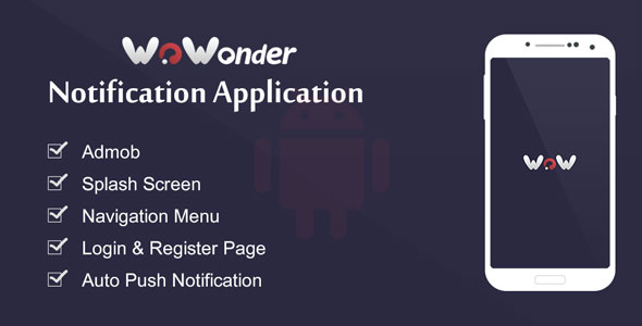 Wowonder Notification Android Application - CodeCanyon Item for Sale