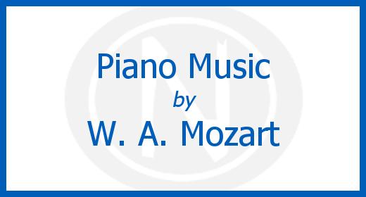 Piano Music by Wolfgang Amadeus Mozart
