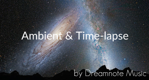 Ambient and Time-lapse Music