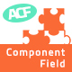 Advanced Custom Fields - Component Field Addon