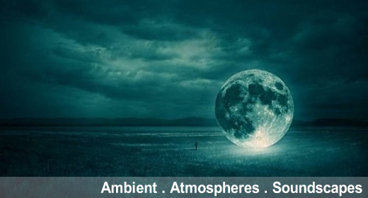 Ambient - Atmospheres - Soundscapes
