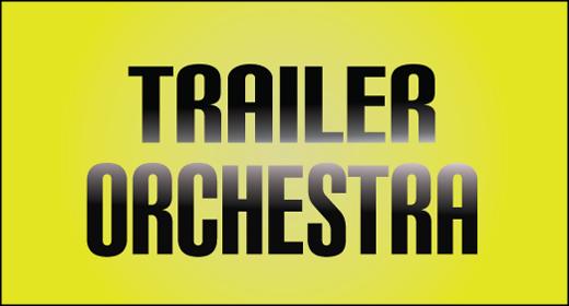 Trailer - Orchestra