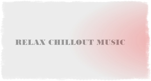 Relax Chillout Music