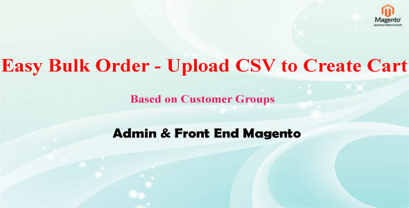 Easy Bulk Order - Upload CSV to Create Cart Admin & Front end Magento - CodeCanyon Item for Sale