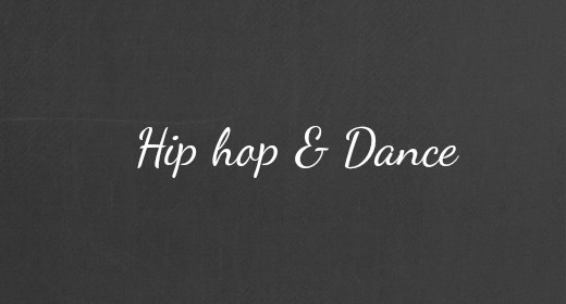 Hip hop and Dance