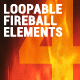 4 Loopable Fireball Elements - VideoHive Item for Sale