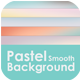 Pastel Smooth Backgrounds - GraphicRiver Item for Sale