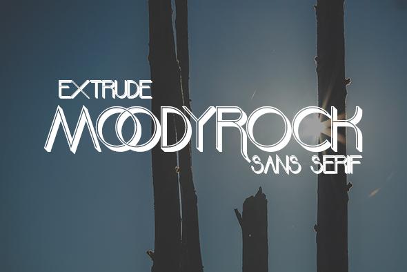 moodyrock extrude - Sans-Serif Fonts