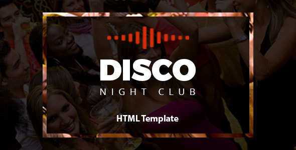Disco - Night Club HTML Template - Nightlife Entertainment
