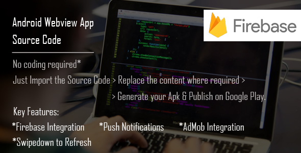 Android Webview App Source code with Firebase, Admob & Push Notification integration - CodeCanyon Item for Sale