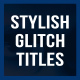 Stylish Glitch Titles - VideoHive Item for Sale